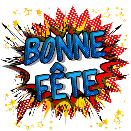 Bonne Fete (Have a good celebration in Franch and Happy Birthday in Canada) Vector comic book words. Banque d'images - 122904273