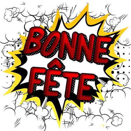 Bonne Fete (Haben Sie eine schöne Feier in Franch und alles Gute zum Geburtstag in Kanada) Vektor-Comic-Wörter.