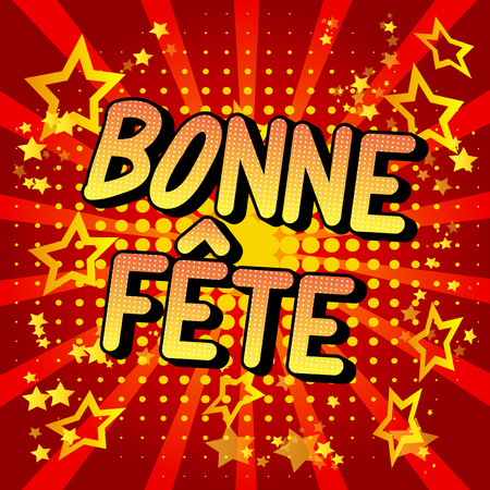 Bonne Fete (Have a good celebration in Franch and Happy Birthday in Canada) Vector comic book words. Banque d'images - 122904276