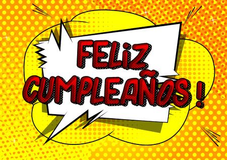 Feliz Cumpleanos! (Happy Birthday in Spanish) - Vector illustrated comic book style phrase. Illustration