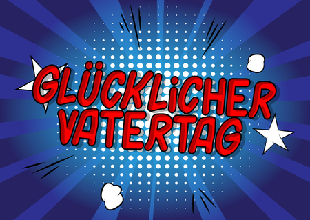 Glucklicher Vatertag (Fathers Day in German)- Vector illustrated comic book style phrase on abstract background. Ilustração