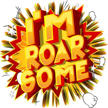 Vector illustrated comic book style I am Roar Some text.