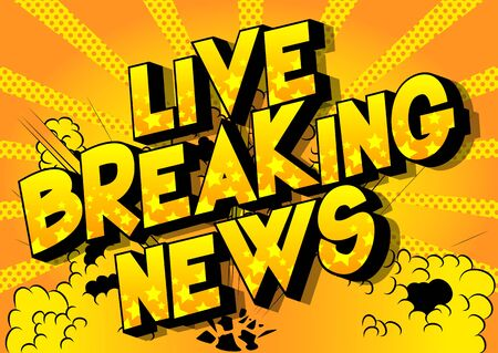 Live Breaking News - Comic book style word on abstract background.
