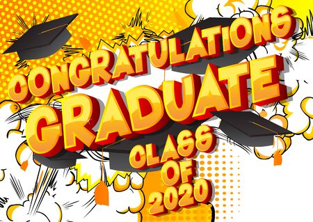 Congratulations Graduate Class of 2020. Comic book style word on abstract background. Graduation greeting card.