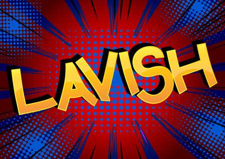 Lavish - Comic book style cartoon words on abstract background.