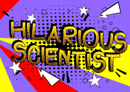 Hilarious Scientist Comic book style cartoon words. Text on abstract background.