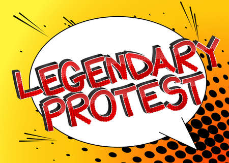 Legendary Protest Comic book style cartoon words on abstract comics background.