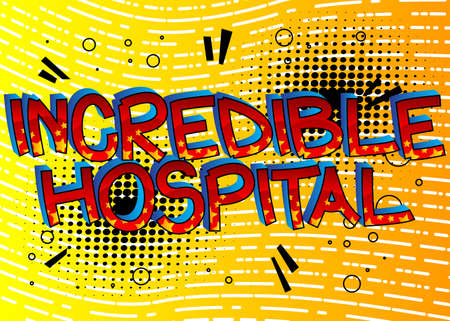 Incredible Hospital Comic book style cartoon words on abstract comics background.