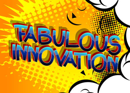 Fabulous Innovation Comic book style cartoon words on abstract comics background.