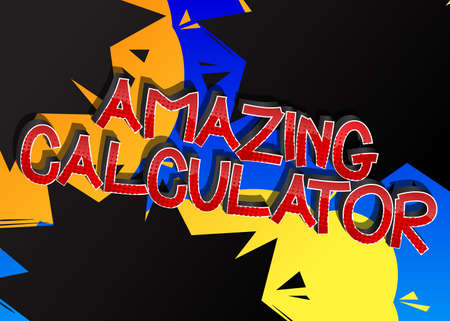 Amazing Calculator comic book style cartoon words on abstract comics background.