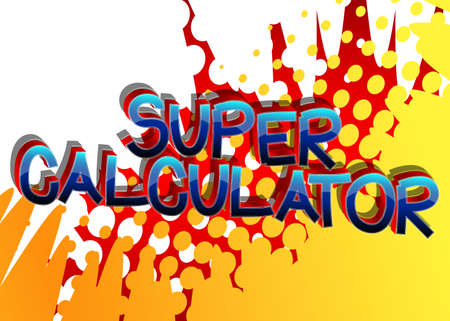 Super Calculator comic book style cartoon words on abstract comics background.