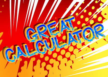 Great Calculator comic book style cartoon words on abstract comics background.