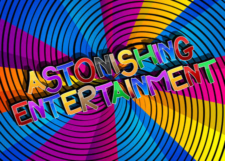 Astonishing Entertainment Comic book style cartoon words on abstract comics background.