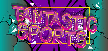 Fantastic Sports Comic book style cartoon words on abstract comics background.