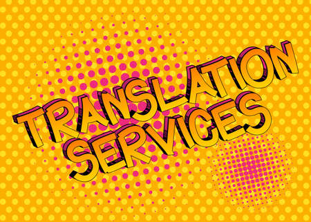 Translation Services Comic book style cartoon words on abstract comics background.