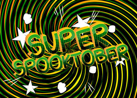Super Spooktober Comic book style cartoon words on abstract colorful comics background.