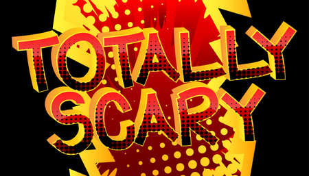 Totally Scary Comic book style cartoon words on abstract colorful comics background.