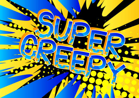Super Creepy Comic book style cartoon words on abstract colorful comics background.