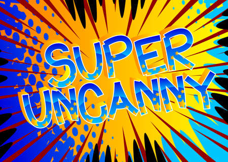 Super Uncanny Comic book style cartoon words on abstract colorful comics background.