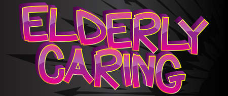 Elderly Caring Comic book style cartoon words on abstract colorful comics background.