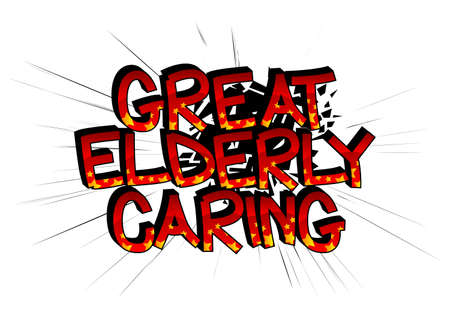Great Elderly Caring Comic book style cartoon words on abstract colorful comics background.