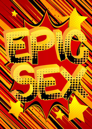 Epic Sex Comic book style cartoon words on abstract colorful comics background.