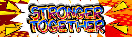Stronger Together Comic book style cartoon words on abstract