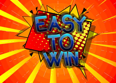 Easy To Win Comic book style cartoon words on abstract colorful comics background.