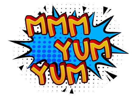 Mmm Yum Yum Comic book style text. Delicious food and tasty snack, satisfaction experience related words with speech bubble, isolated on white background. Vector.