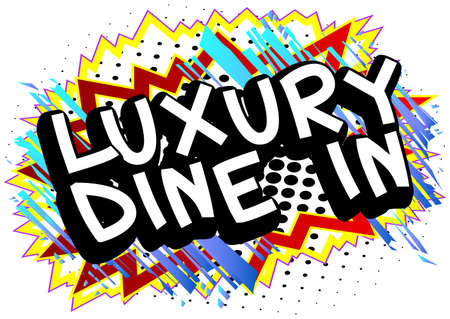 Luxury Dine In - Comic book style text. Restaurant event related words, quote on colorful background. Poster, banner, template. Cartoon vector illustration.