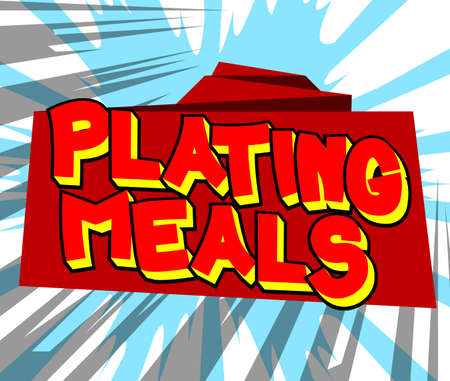 Plating Meals - Comic book style text. Restaurant event related words, quote on colorful background. Poster, banner, template. Cartoon vector illustration. Vettoriali
