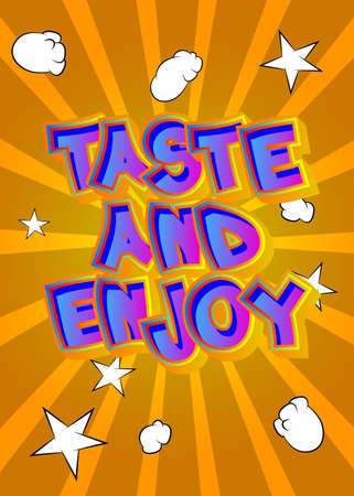 Taste and Enjoy - Comic book style text. Restaurant event related words, quote on colorful background. Poster, banner, template. Cartoon vector illustration.