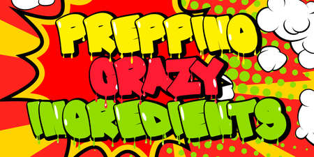 Prepping Crazy Ingredients - Comic book style text. Restaurant event related words, quote on colorful background. Poster, banner, template. Cartoon vector illustration. Vettoriali