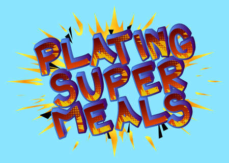 Plating Super Meals - Comic book style text. Restaurant event related words, quote on colorful background. Poster, banner, template. Cartoon vector illustration.