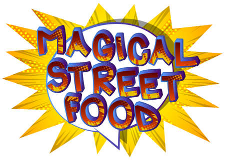 Magical Street Food - Comic book style text. Street food fun, event related words, quote on colorful background. Poster, banner, template. Cartoon vector illustration.
