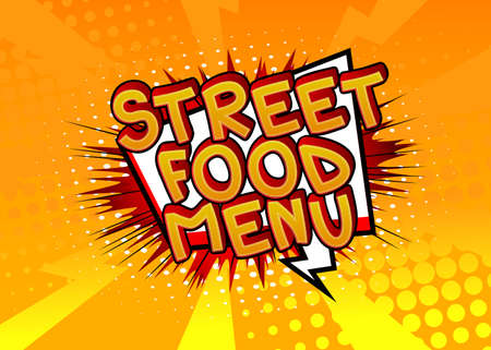 Street Food Menu - Comic book style text. Street food fun, event related words, quote on colorful background. Poster, banner, template. Cartoon vector illustration. Vettoriali