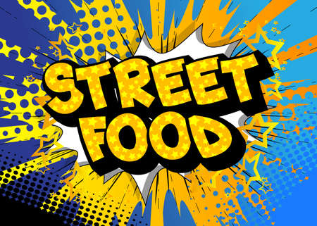 Street Food - Comic book style text. Street food fun, event related words, quote on colorful background. Poster, banner, template. Cartoon vector illustration.