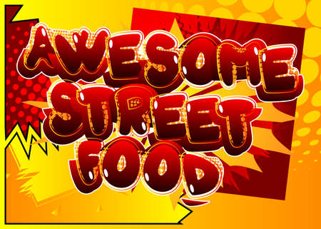 Awesome Street Food - Comic book style text. Street food fun, event related words, quote on colorful background. Poster, banner, template. Cartoon vector illustration.