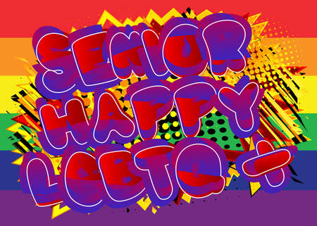 Senior Happy LGBTQ+ - Comic book style text. LGBTQ event related words, quote on colorful background. Poster, banner, template. Cartoon vector illustration.