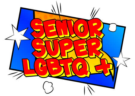 Senior Super LGBTQ+ - Comic book style text. LGBTQ event related words, quote on colorful background. Poster, banner, template. Cartoon vector illustration. 일러스트