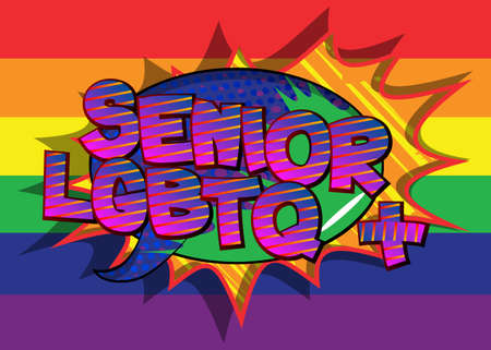 Senior LGBTQ+ - Comic book style text. LGBTQ event related words, quote on colorful background. Poster, banner, template. Cartoon vector illustration.
