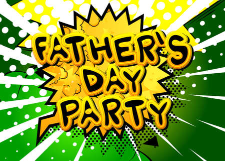 Father's Day Party - Comic book style text. Celebrating holiday event related words, quote on colorful background. Poster, banner, template. Cartoon vector illustration.