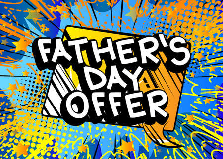 Father's Day Offer - Comic book style text. Celebrating holiday event related words, quote on colorful background. Poster, banner, template. Cartoon vector illustration. Vettoriali