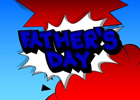 Father's Day - Comic book style text. Celebrating holiday event related words, quote on colorful background. Poster, banner, template. Cartoon vector illustration.