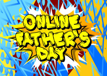 Online Father's Day - Comic book style text. Celebrating holiday event related words, quote on colorful background. Poster, banner, template. Cartoon vector illustration.