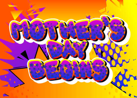 Mother's Day Begins - Comic book style text. Celebrating parents event related words, quote on colorful background. Poster, banner, template. Cartoon vector illustration.