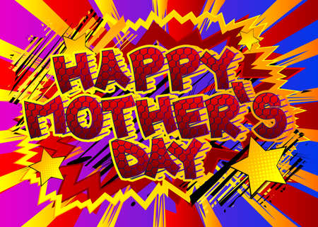 Happy Mother's Day - Comic book style text. Celebrating parents event related words, quote on colorful background. Poster, banner, template. Cartoon vector illustration.