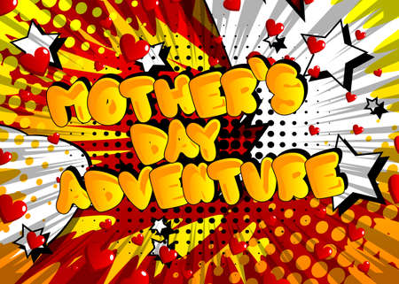 Mother's Day Adventure - Comic book style text. Celebrating parents event related words, quote on colorful background. Poster, banner, template. Cartoon vector illustration. Vettoriali