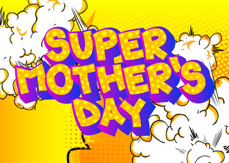 Super Mother's Day - Comic book style text. Celebrating parents event related words, quote on colorful background. Poster, banner, template. Cartoon vector illustration.
