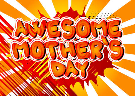 Awesome Mother's Day - Comic book style text. Celebrating parents event related words, quote on colorful background. Poster, banner, template. Cartoon vector illustration.
